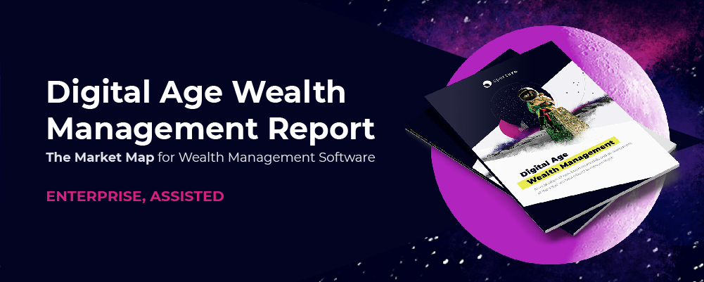 Digital Age Wealth Management Report The Market Map Enterprise, Assisted-02