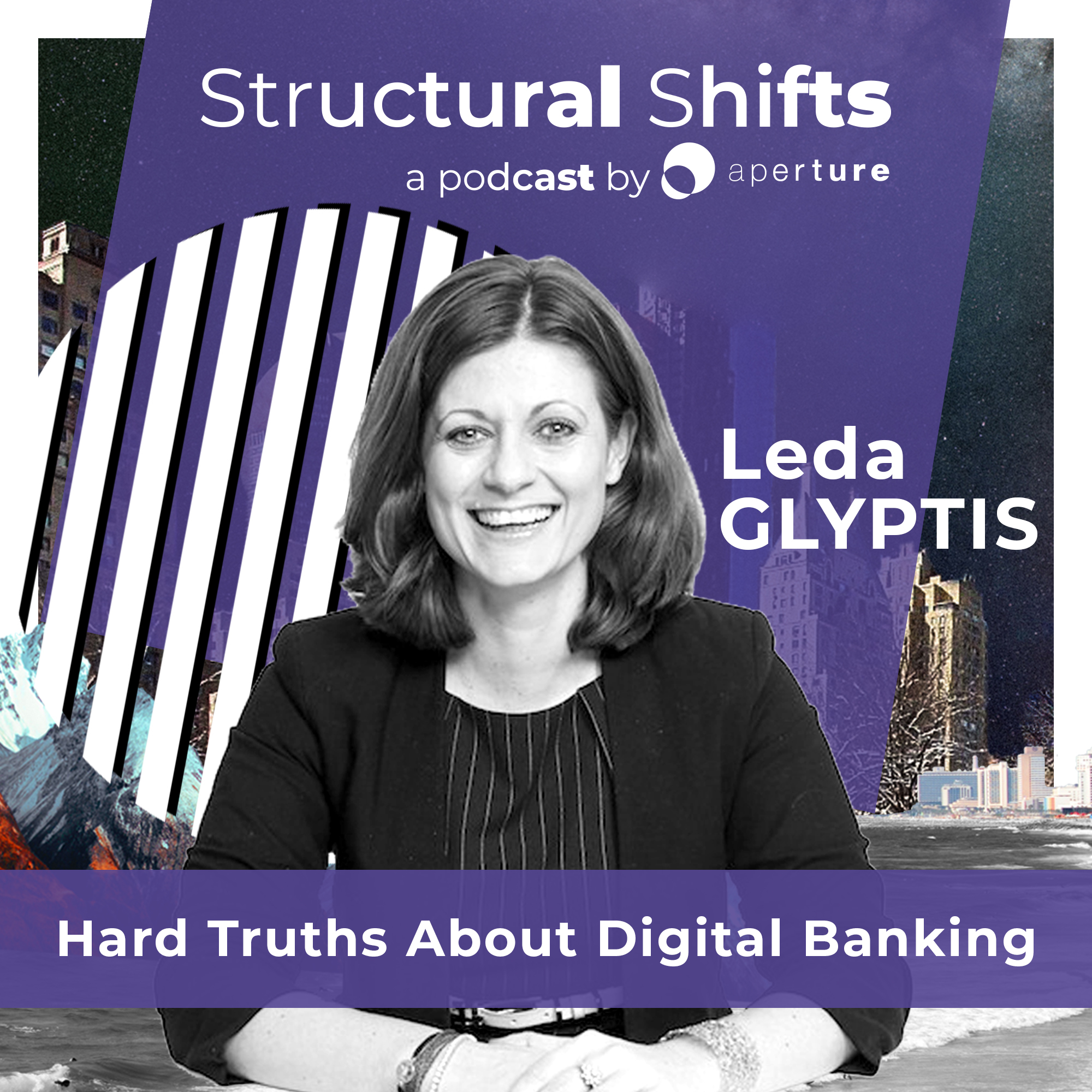 Hard Truths about Digital Banking with Leda GLYPTIS