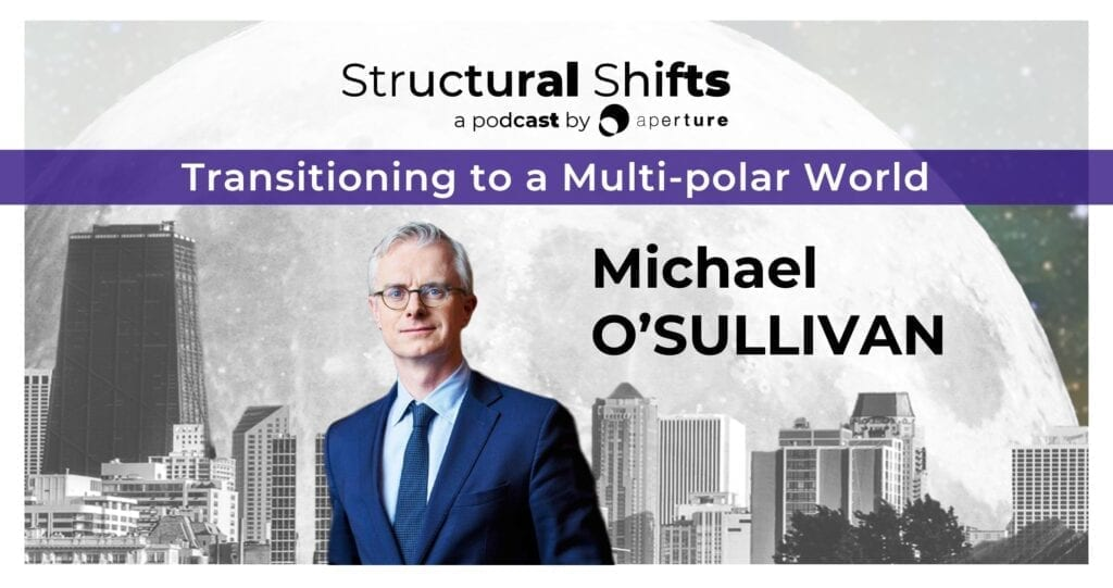 Mike O'Sullivan on Structural Shifts podcast