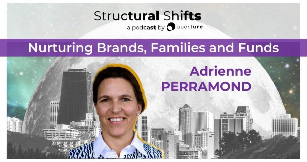Nurturing Brands, Families and Funds, with Adrienne PERRAMOND